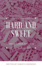Hard and Sweet - L.S by VaneStylinson2202