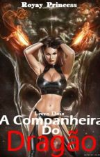 A Companheira do Dragão by _Royal_Princess_
