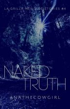 Naked Truth ( Alphabet of Erotica Series #14 ) - COMPLETE by ANAtheCowgirl