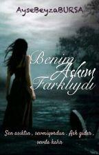 BENİM AŞKIM FARKLIYDI... by AyeBursa