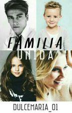 Familia Unida|| 2T De #ADC|| Terminada  by DulceMaria_01