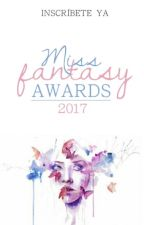 Miss Fantasy Awards 2017 [ABIERTO] by MissFantasyAwards