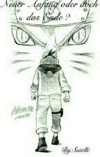 Neuer Anfang oder doch das Ende ? ~ Naruto FF by lilien_blatt