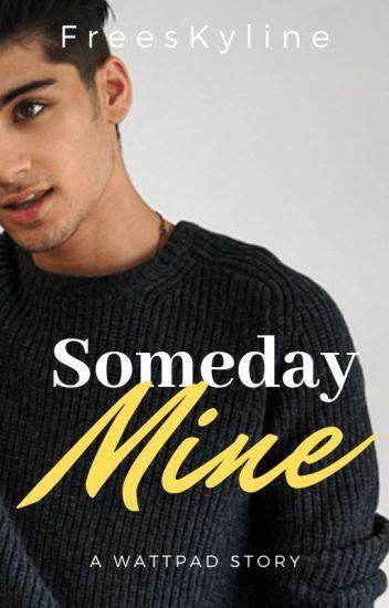Someday Mine |ZM| En Edición.