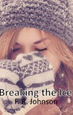 Breaking the Ice by writing_for_love