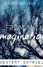 From My Imagination by FantaStickly