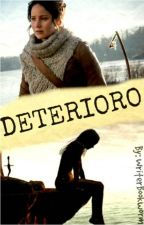 DETERIORO by WriterBookworm