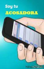 Soy Tu Acosadora. by MyFood_MyProblem