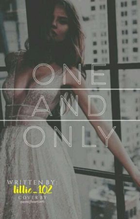 One and Only by lillie_102