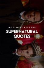 Supernatural Quotes by notlosechesters