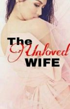 The Unloved Wife by AmmegFlores