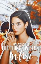 The things we lost in the fire | p.m. by galaxiestiel