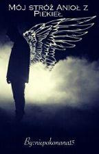 Mój Stróż Anioł z Piekieł by niepokonana15