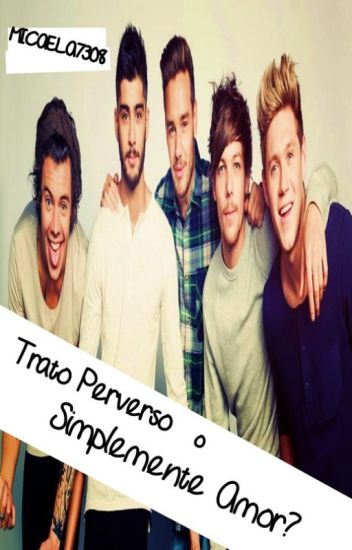 Trato perverso...o simplemente amor? (one direction y tu)