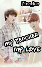 My Teacher My Love by Zinc_Lee