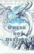 Laila-O peso do destino *finalizada* by GeovannaCosta725
