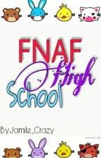 FNAF High School: Um mundo diferente by Jamile_Crazy