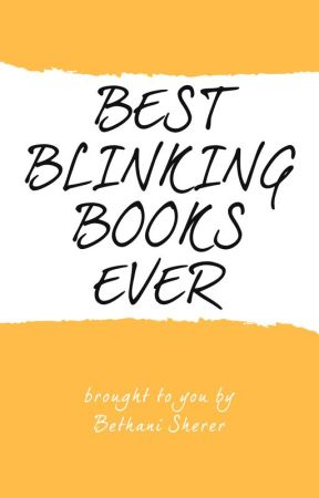 Best Blinking Books Ever by bethbumbles