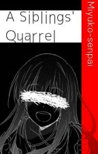 A Siblings Quarrel (Yandere Boys X Reader) [SEMI-HIATUS] by Miyuko-senpai