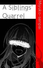 A Siblings Quarrel (Yandere Boys X Reader) by Miyuko_senpai