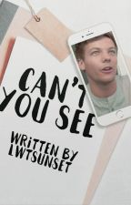 Can't You See ›l.s one shot‹ by lwtsunset