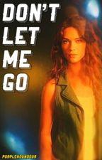 Don't Let Me Go [1] Bellamy Blake  by PurpleHoundour