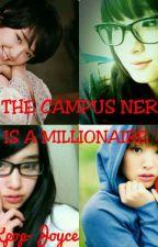 ♡The Campus Nerd Is A Millionaire♡ by Kpop-Joyce13