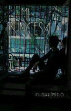 Mi Princesa (Carlos Colosio y Tú) by MaricieloFS