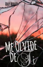 Me olvide de ti. (#1) by Imperfect-w-