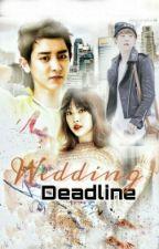 Wedding Deadline by HoKaiDo_EXO