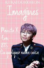 Imagines Monsta X; Exo; Bts Ou Qualquer Outra Coisa by KitKatDoJooheon