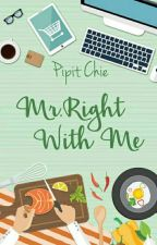 Mr. Right With Me (Serial You and Me 3) by Pipit_Chie