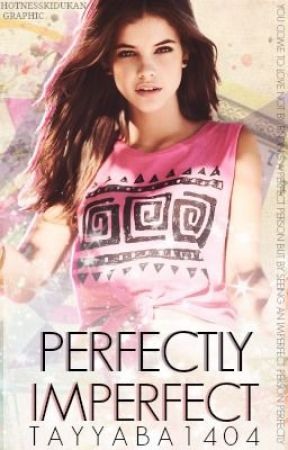 Perfectly Imperfect (Coming Soon) by BlueDandelionMonster