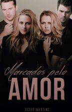 Marcados pelo amor by estermartins210