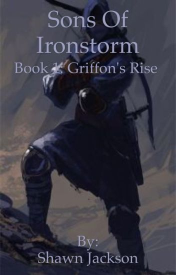 Sons of Ironstorm - Book 1: Griffon's Rise