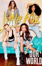 Our World ☆ Little Mix (PT/BR) by jaderrie