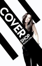 cover shop // temporarily closed :'( by storiesbyselena