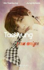 TaeHyung y sus amigos [V-Hope] by RikaAyanami