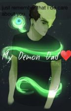 My Demon Dad (Female reader Adopted by AntiSepticEye) by LucyEG