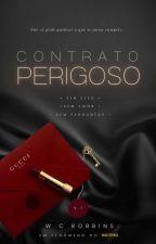 Contrato Perigoso - || Livro 1 - Completo ✔ by WCRobbins