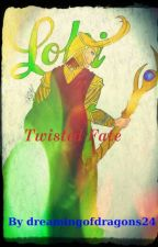 Twisted Fate (Loki Love Story) by dreamingofdragons24