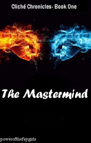 The Mastermind ~ Cliche Chronicles ~ Book One