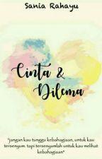 Cinta dan Dilema by SaniaRahayu7