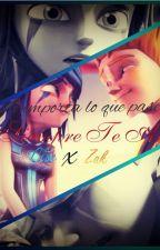 {Zaloe}No importa lo que pase...Yo Siempre Te Amaré{one-shot} by AmeliaCrystal201