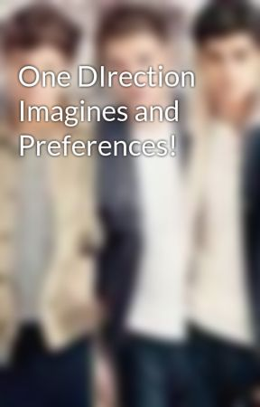 One DIrection Imagines and Preferences! - Preference: Cute Things