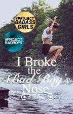 I Broke the Bad Boy's Nose by pandorasglasses