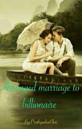 ARRANGED MARRIAGE TO A BILLIONAIRE  [✓] by PrathyushaEluri