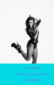 In The Spotlight (Interracial Young Adult Romance) by NicoleMckoy