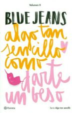 algo tan sencillo como darte un beso; blue jeans. by poeticsgraphs
