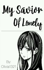 My Savior of Lonely by olivia1321